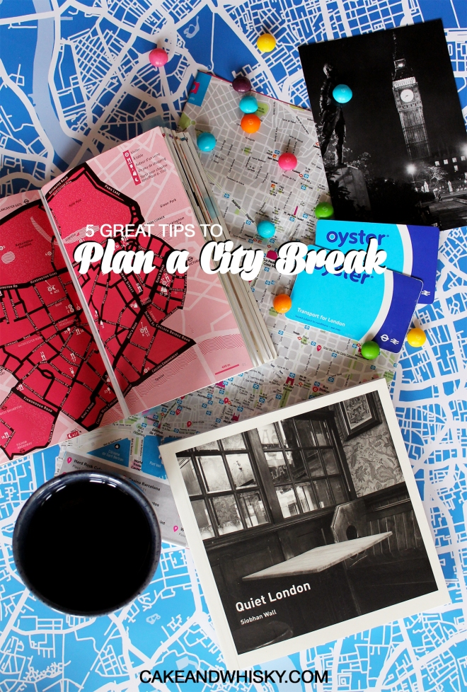 5 brilliant tips to plan a city break | Cake + Whisky